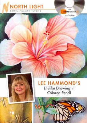 Lee Hammond's Lifelike Drawing in Colored Pencil 9781440310577