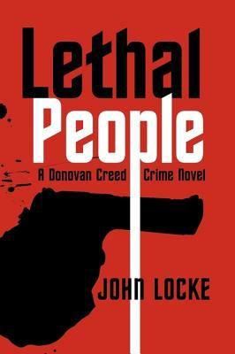 Lethal People: A Donovan Creed Crime Novel 9781440151712