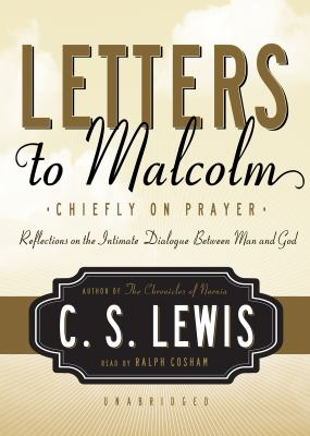 Letters to Malcolm: Chiefly on Prayer: Reflections on the Intimate Dialogue Between Man and God 9781441762955