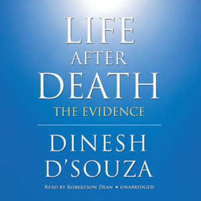 Life After Death: The Evidence 9781441706331