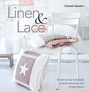 Linen & Lace: Simple-To-Sew Homestyle Charm Using New and Vintage Lace 9781446300671