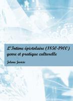 L'Intime Epistolaire (1850-1900): Genre Et Pratique Culturelle 9781443818674