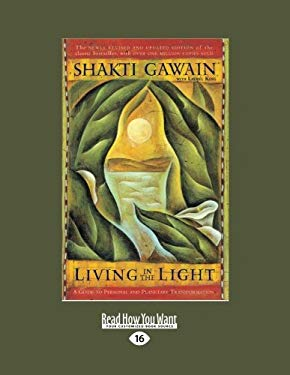 Living in the Light: A Guide to Personal and Planetary Transformation (Easyread Large Edition) 9781442950276