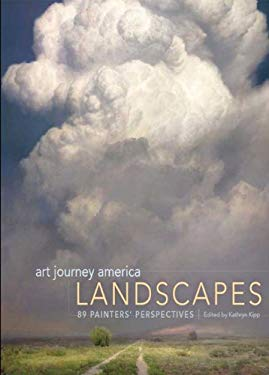 Art Journey America Landscapes: 89 Painters' Perspectives 9781440315244