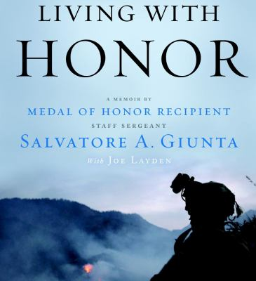 Living with Honor: A Memoir by America's First Living Medal of Honor Recipient Since the Vietnam War 9781442355859