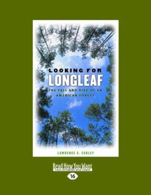 Looking for Longleaf: The Fall and Rise of an American Forest (Large Print 16pt) 9781442996977