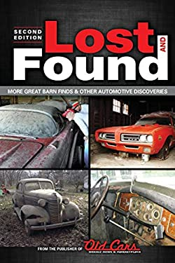 Lost and Found: More Great Barn Finds & Other Automotive Discoveries 9781440230707
