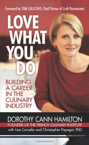 Love What You Do: Building a Career in the Culinary Industry 9781440156700