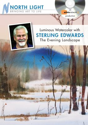 Luminous Watercolor with Sterling Edwards - The Evening Landscape 9781440306983