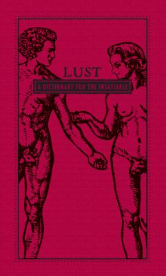 Lust: A Dictionary for the Insatiable 9781440528040