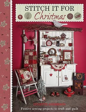 Stitch It for Christmas: Festive Sewing Projects to Craft and Quilt 9781446302538