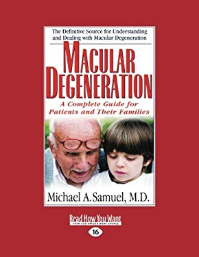 Macular Degeneration: A Complete Guide for Patients and Their Families (Easyread Large Edition) 9781442956582