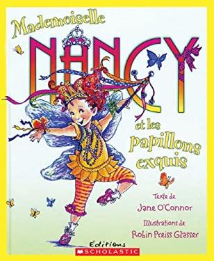 Mademoiselle Nancy Et les Papillons Exquis 9781443101691