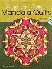 Magnificent Spiral Mandala Quilts [With CDROM] - Merrill, Ranae