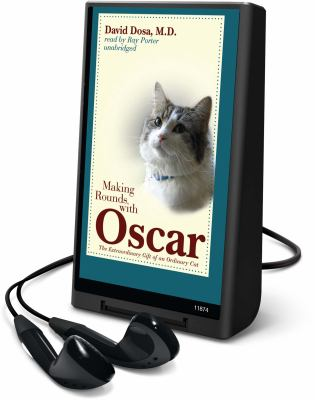 Making Rounds with Oscar: The Extraordinary Gift of an Ordinary Cat [With Earbuds] 9781441721242