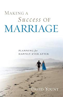 Making a Success of Marriage: Planning for Happily Ever After 9781442200098