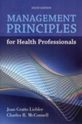 Management Principles for Health Professionals 9781449614683