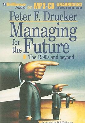 Managing for the Future: The 1990s and Beyond 9781441818652
