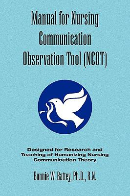 Manual for Nursing Communication Observation Tool (Ncot) 9781441522795