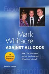 "Mark Whitacre Against All Odds: How ""The Informant"" and His Family Turned Defeat Into Triumph 6738537"