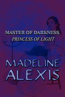Master of Darkness, Princess of Light 9781448926626