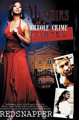 Memoirs of a Creole Crime Cartel: The Origin of Tangie Laurie 9781449088453
