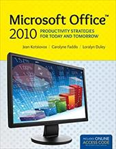 Microsoft Office 2010: Productivity Strategies for Today and Tomorrow 20485861