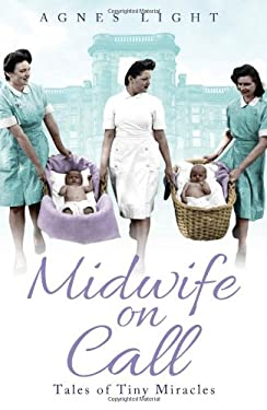 Midwife on Call: Tales of Tiny Miracles 9781444736120
