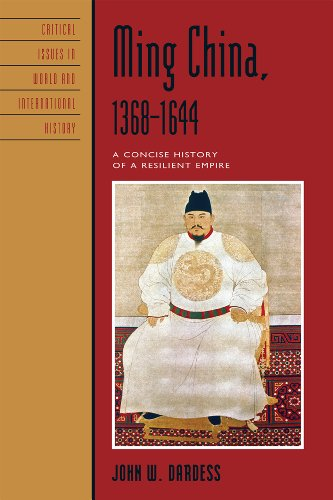 Ming China, 1368 1644: A Concise History of a Resilient Empire