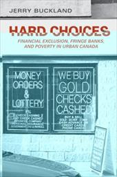 Hard Choices: Financial Exclusion, Fringe Banks and Poverty in Urban Canada