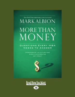 More Than Money: Questions Every MBA Needs to Answer (Easyread Large Edition) 9781442963719
