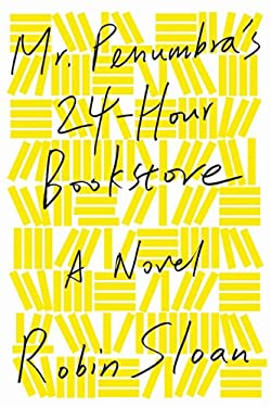 Mr. Penumbra's 24-Hour Bookstore [Paperback]