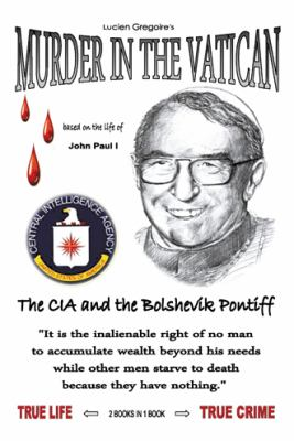 Murder in the Vatican: The CIA and the Bolshevik Pontiff 9781449023058