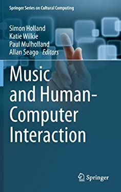 Music and Human-Computer Interaction 9781447129899