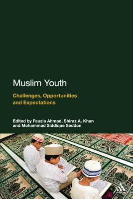 Muslim Youth: Challenges, Opportunities and Expectations 9781441122995