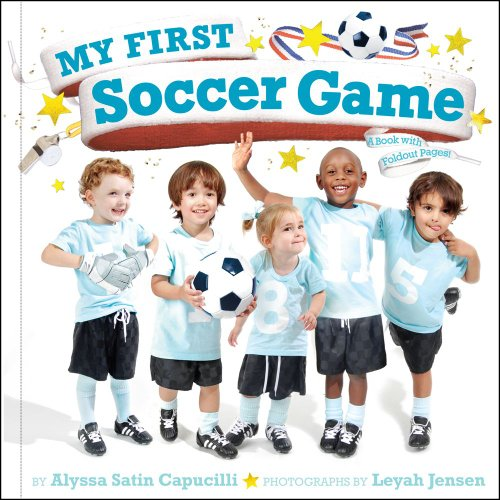 My First Soccer Game: A Book with Foldout Pages 9781442427471