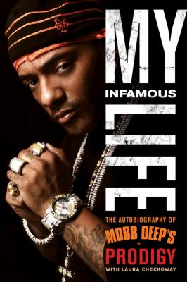My Infamous Life: The Autobiography of Mobb Deep's Prodigy 9781441795731