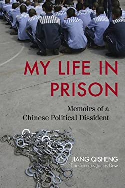 My Life in Prison: Memoirs of a Chinese Political Dissident 9781442212220