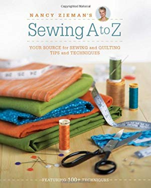 Nancy Zieman's Sewing A to Z: Your Source for Sewing and Quilting Tips and Techniques 9781440214295