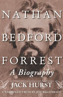 Nathan Bedford Forrest: A Biography 9781441713964