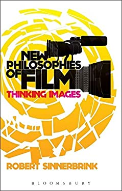 New Philosophies of Film: Thinking Images 9781441153432