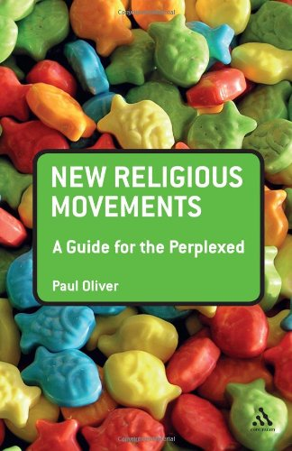 New Religious Movements: A Guide for the Perplexed 9781441101976