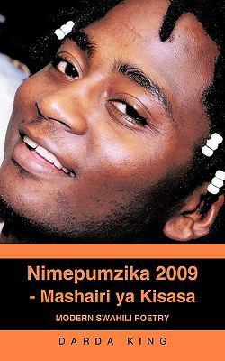 Nimepumzika 2009 - Mashairi YA Kisasa: Modern Swahili Poetry 9781440160288