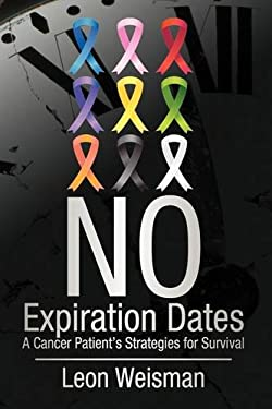 No Expiration Dates: A Cancer Patient's Strategies for Survival 9781440168697