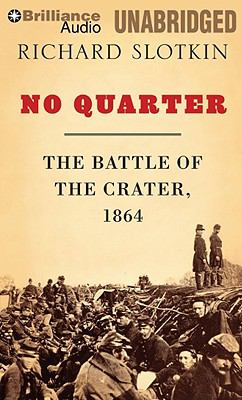 No Quarter: The Battle of the Crater, 1864 9781441885791
