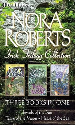 Nora Roberts Irish Trilogy: Jewels of the Sun/Tears of the Moon/Heart of the Sea 9781441850911