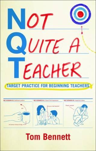 Not Quite a Teacher: Target Practice for Beginning Teachers 9781441120960