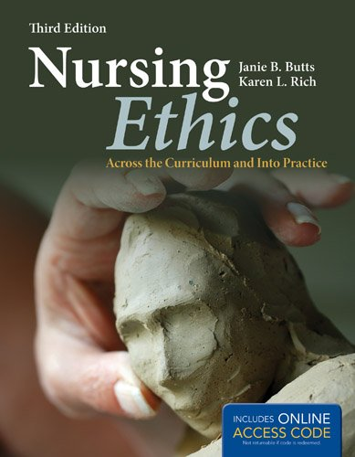 Nursing Ethics with Access Code: Across the Curriculum and Into Practice 9781449649005