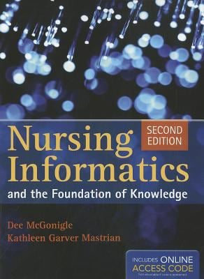 Nursing Informatics and the Foundation of Knowledge [With Access Code] 9781449631741