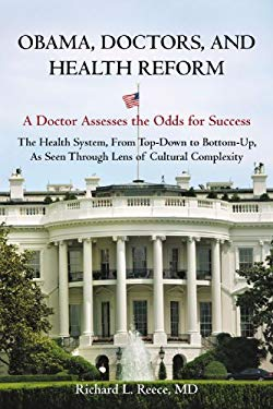 Obama, Doctors, and Health Reform: A Doctor Assesses the Odds for Success 9781440146763